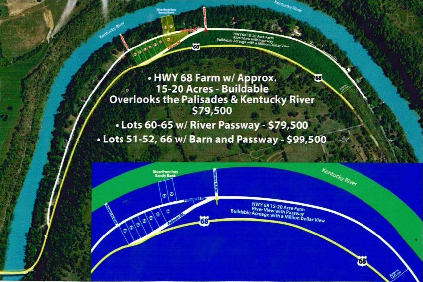 Rt%2068%20to%20Kentucky%20River%20go%20over%20Bridge%20to%20left%20on%20Palisades%20rd.%20HWY%2068%20Farm%20w/10-15%20acres%20&%20highway%20access%20&%20River%20views%20are%20on%20the%20left%20of%20the%20road.%20%20Lot%20#66%20is%20RIVERFRONT%20&%20Lots%2051,52,60,61,62,63,64,%20&%2065%20are%20on%20the%20left%20side%20of%20the%20Palisades%20Rd